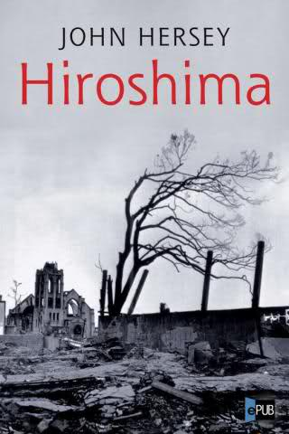 mrs nakamura in hiroshima by john hersey Mrs hatsuyo nakamura - a tailor's widow living in hiroshima mrs nakamura narrowly escapes disaster when the explosion destroys her house she and her three children cope with illness and radiation poisoning for years after the bomb, and she faces tremendous difficulties finding work and housing.